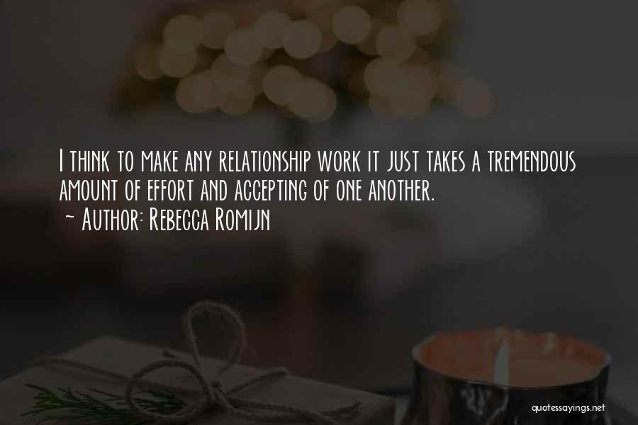 Effort For Relationship Quotes By Rebecca Romijn