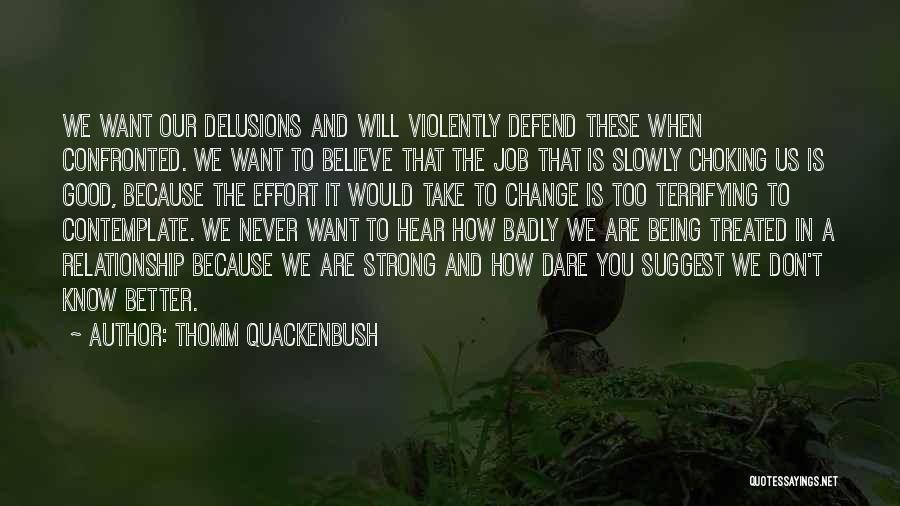 Effort For Relationship Quotes By Thomm Quackenbush