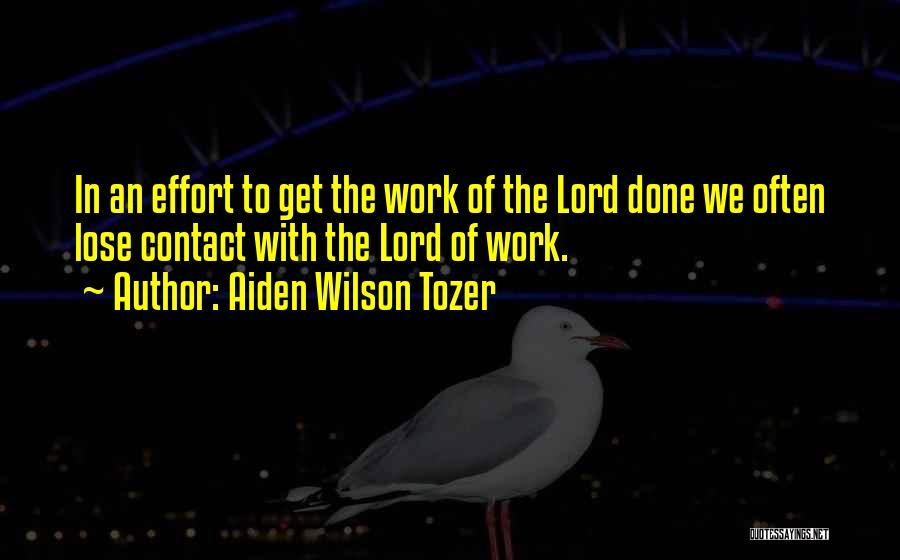 Effort In Work Quotes By Aiden Wilson Tozer