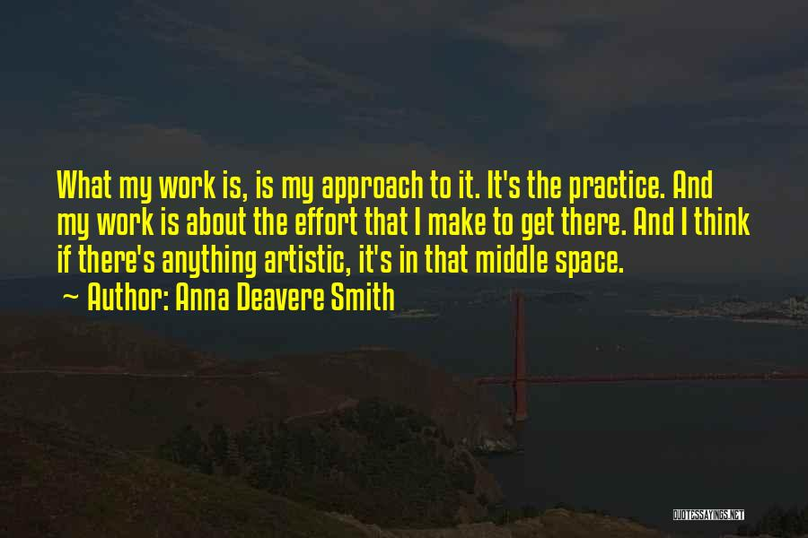 Effort In Work Quotes By Anna Deavere Smith