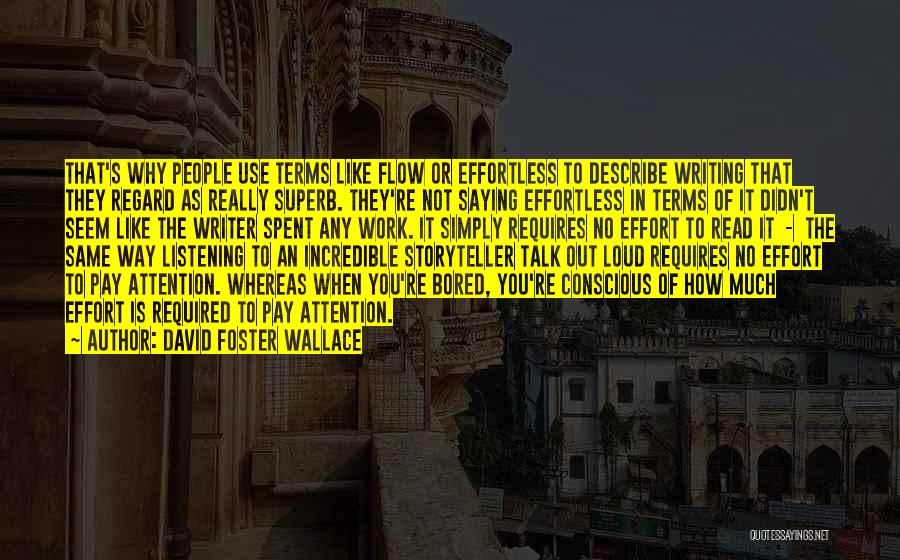 Effort In Work Quotes By David Foster Wallace