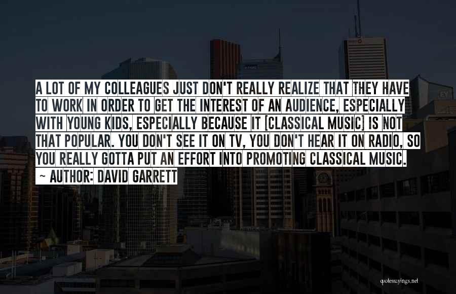 Effort In Work Quotes By David Garrett