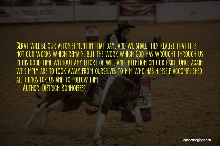 Effort In Work Quotes By Dietrich Bonhoeffer