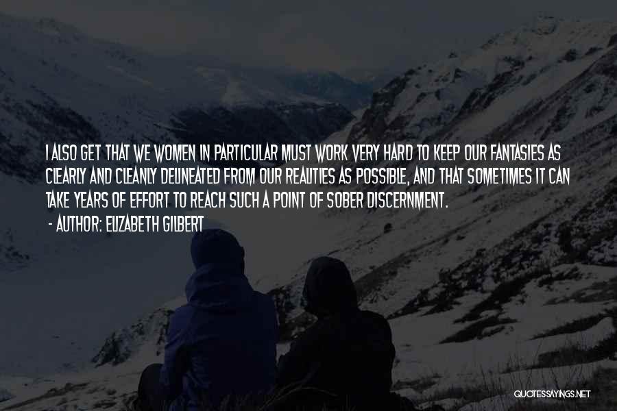 Effort In Work Quotes By Elizabeth Gilbert