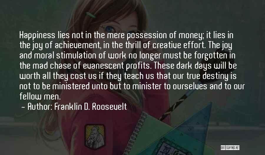 Effort In Work Quotes By Franklin D. Roosevelt