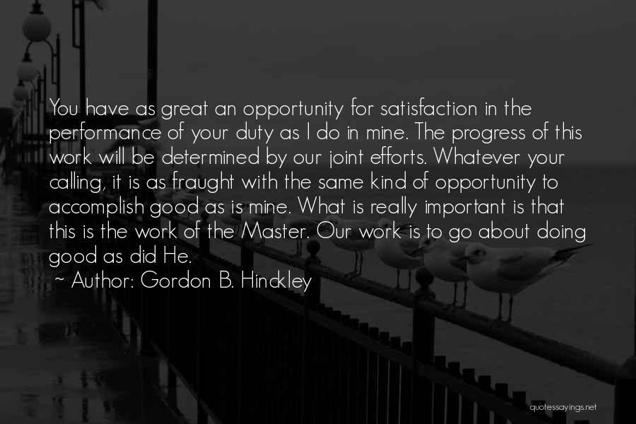 Effort In Work Quotes By Gordon B. Hinckley