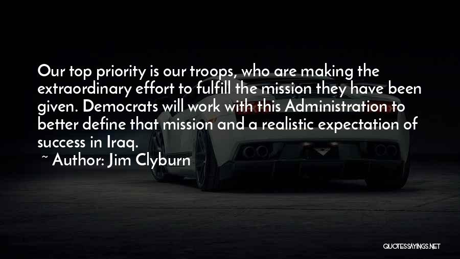 Effort In Work Quotes By Jim Clyburn