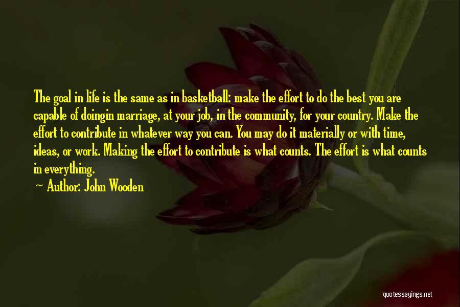 Effort In Work Quotes By John Wooden