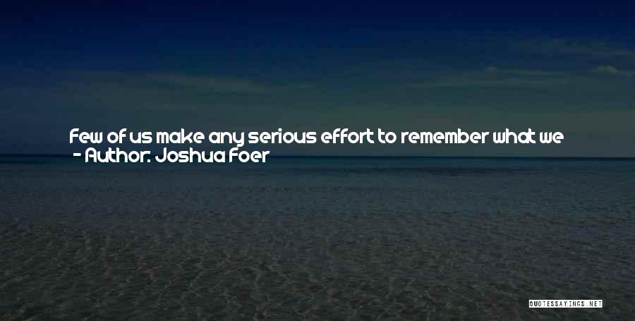 Effort In Work Quotes By Joshua Foer