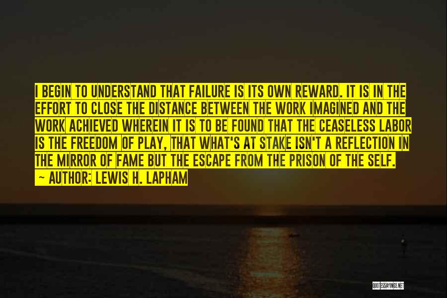 Effort In Work Quotes By Lewis H. Lapham