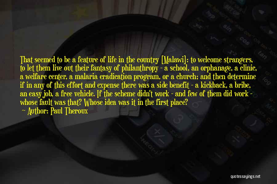 Effort In Work Quotes By Paul Theroux