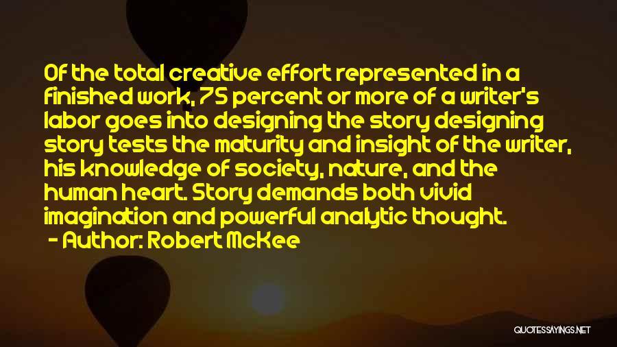 Effort In Work Quotes By Robert McKee