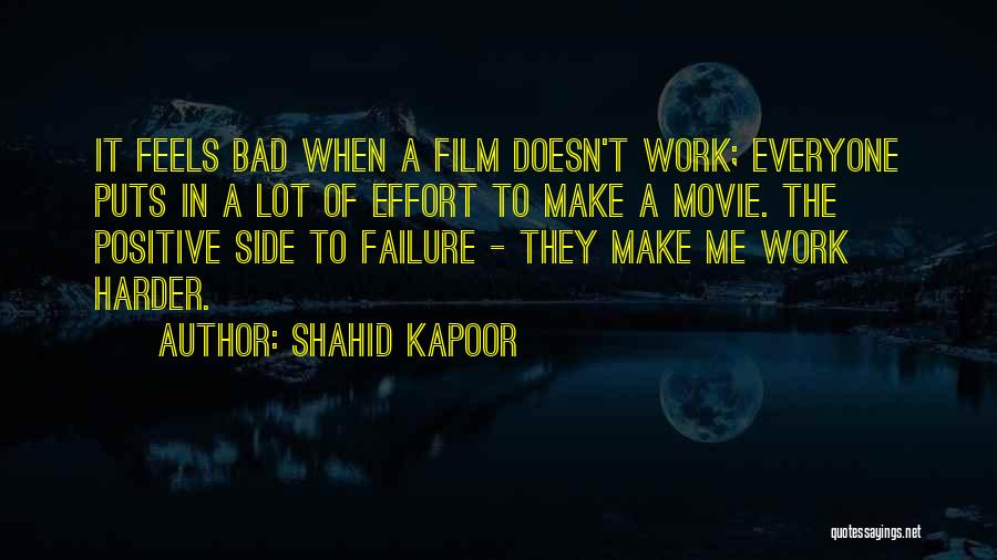 Effort In Work Quotes By Shahid Kapoor