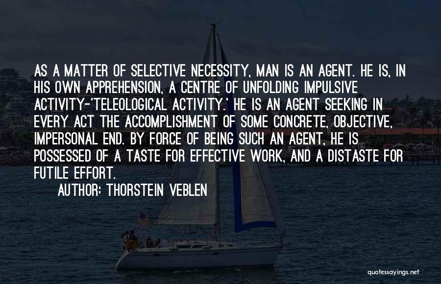 Effort In Work Quotes By Thorstein Veblen