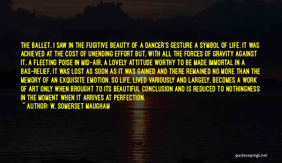 Effort In Work Quotes By W. Somerset Maugham