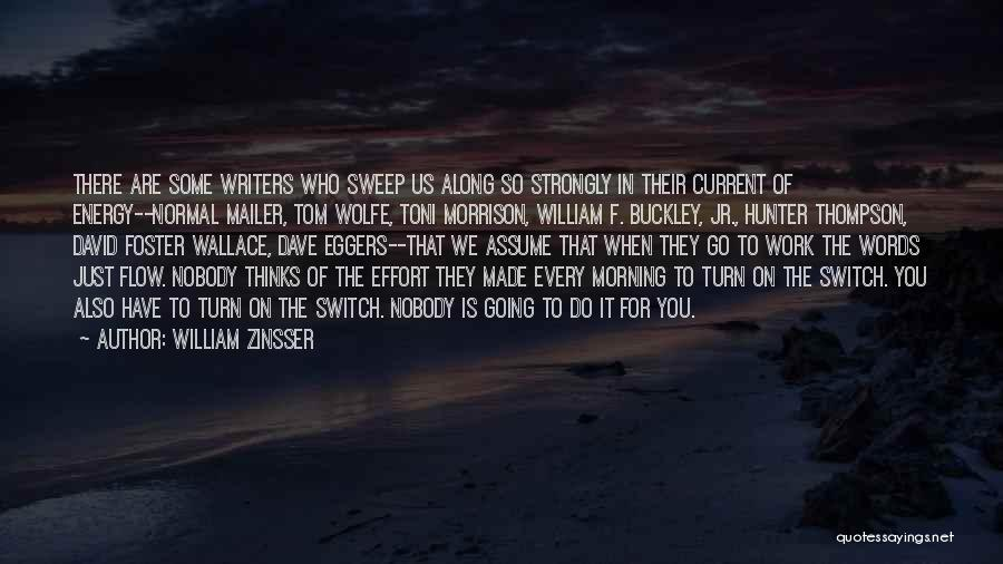 Effort In Work Quotes By William Zinsser