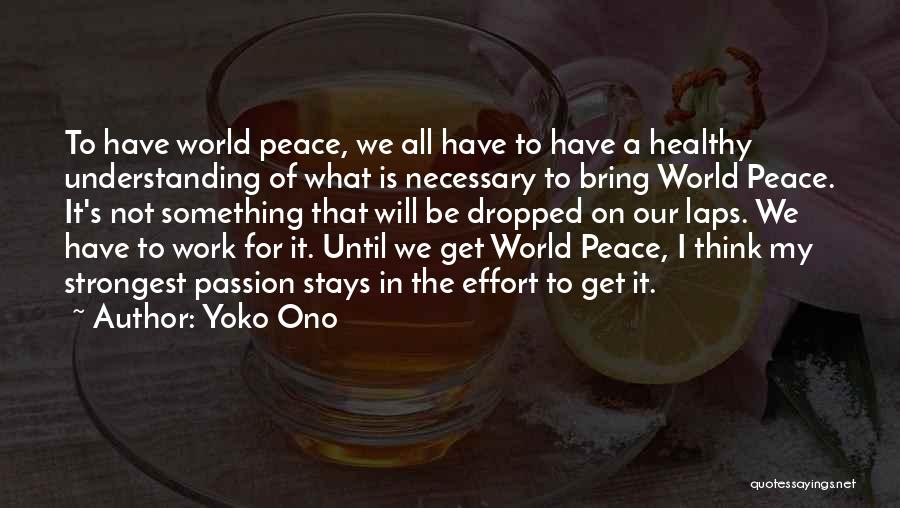 Effort In Work Quotes By Yoko Ono