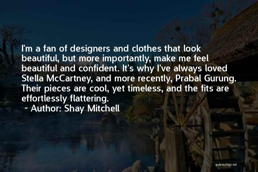 Effortlessly Beautiful Quotes By Shay Mitchell