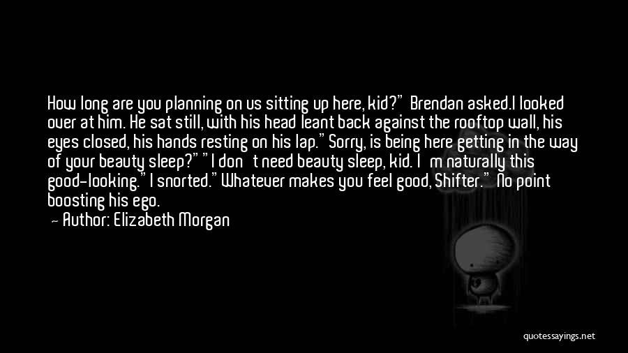 Ego Boosting Quotes By Elizabeth Morgan