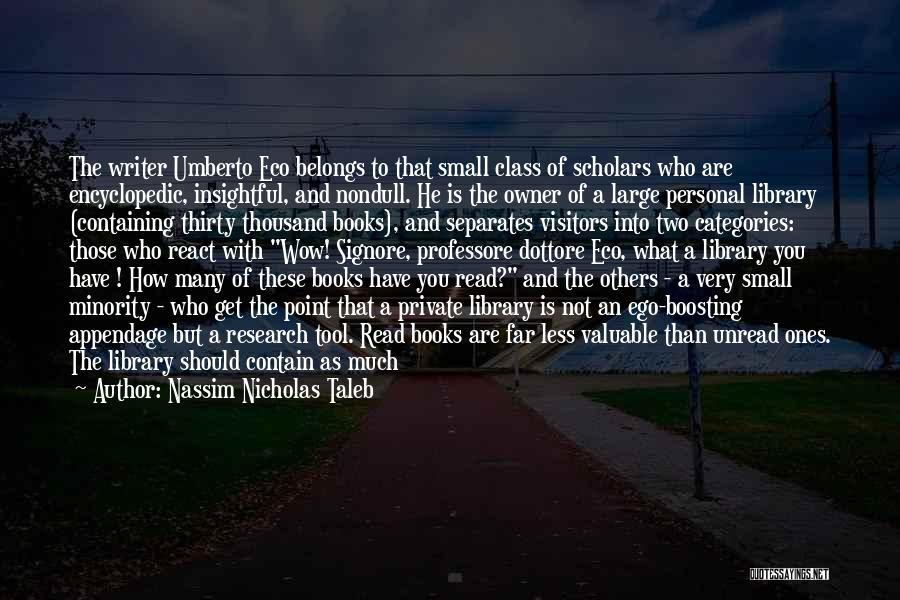 Ego Boosting Quotes By Nassim Nicholas Taleb