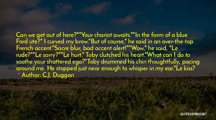 Ego Hurt Quotes By C.J. Duggan