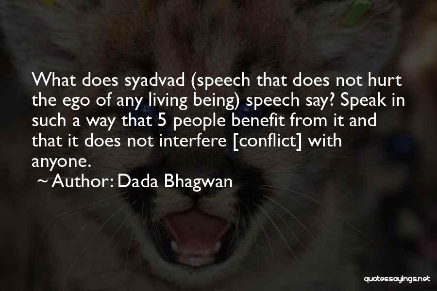 Ego Hurt Quotes By Dada Bhagwan