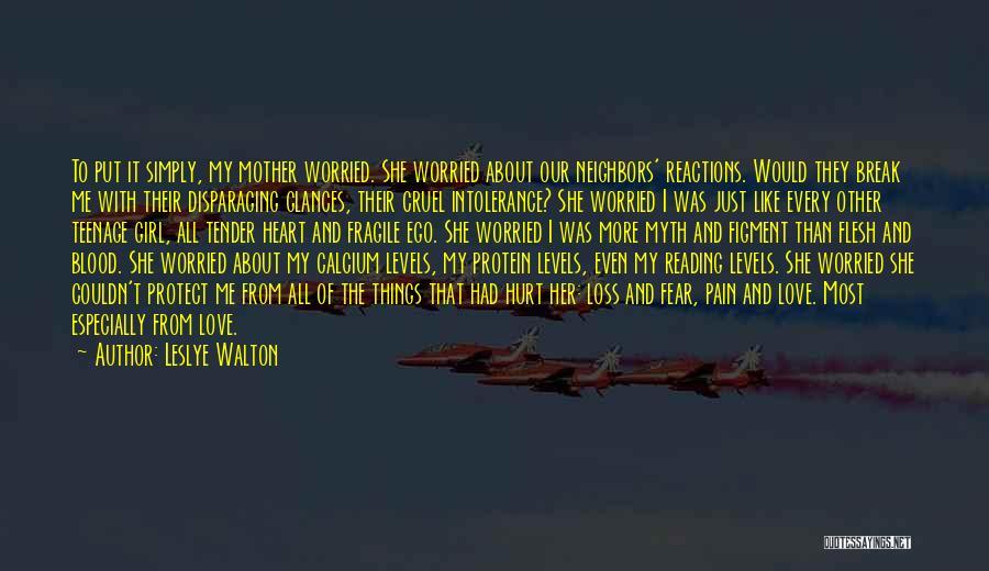 Ego Hurt Quotes By Leslye Walton