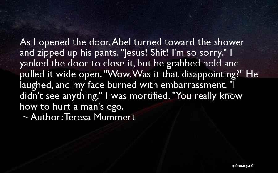 Ego Hurt Quotes By Teresa Mummert