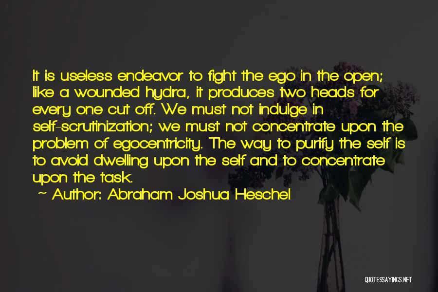 Ego Problem Quotes By Abraham Joshua Heschel