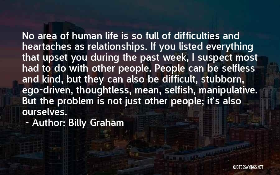Ego Problem Quotes By Billy Graham