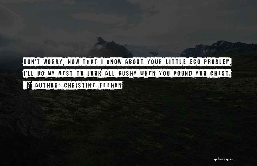 Ego Problem Quotes By Christine Feehan