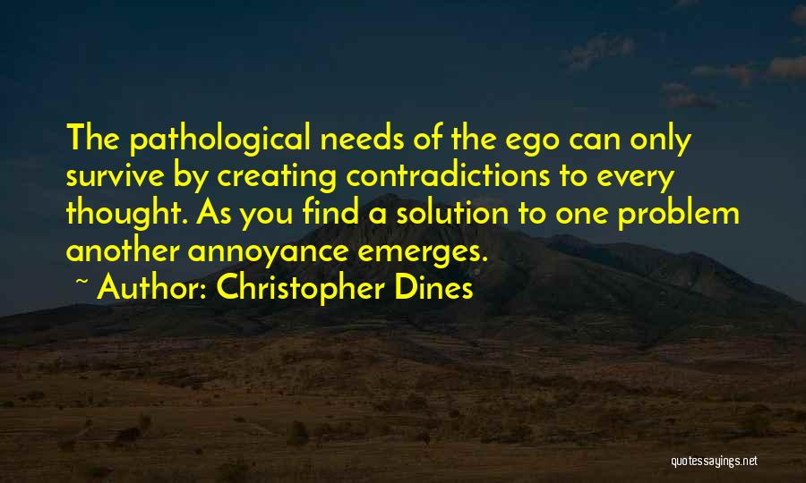 Ego Problem Quotes By Christopher Dines