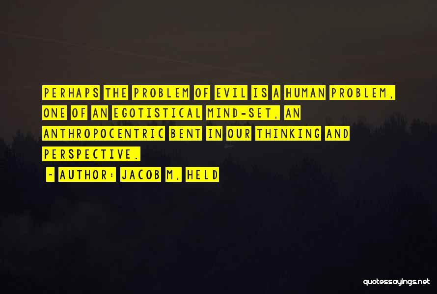 Ego Problem Quotes By Jacob M. Held