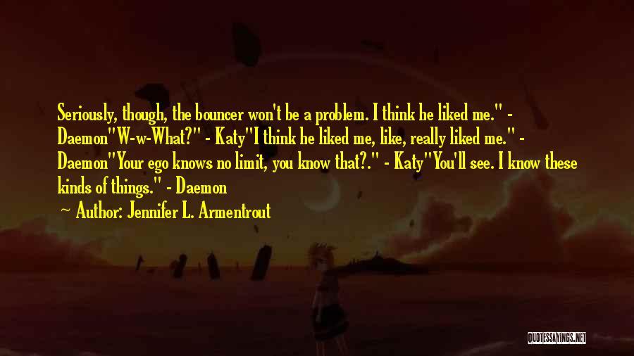 Ego Problem Quotes By Jennifer L. Armentrout