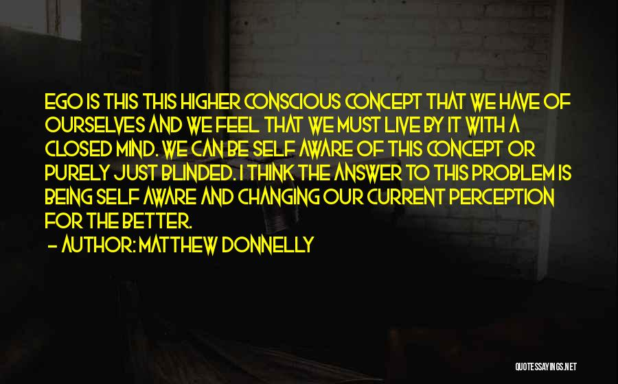 Ego Problem Quotes By Matthew Donnelly