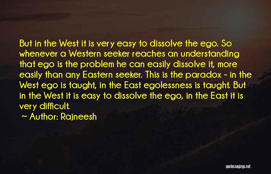 Ego Problem Quotes By Rajneesh