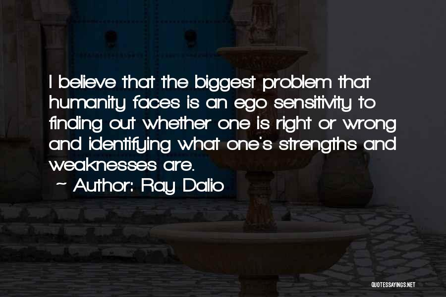 Ego Problem Quotes By Ray Dalio