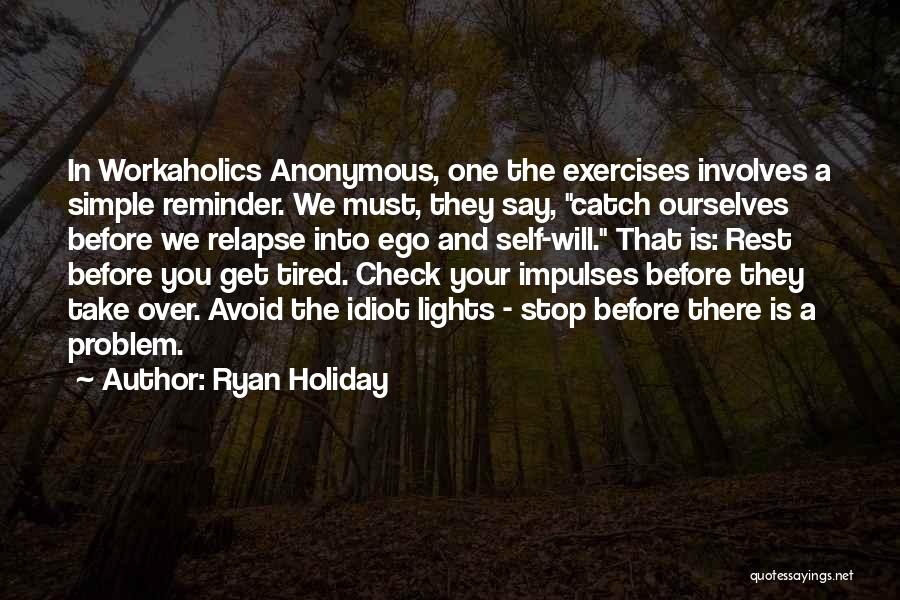 Ego Problem Quotes By Ryan Holiday