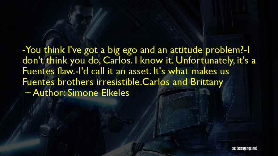 Ego Problem Quotes By Simone Elkeles