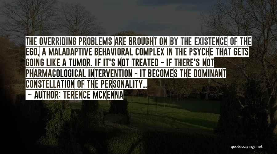 Ego Problem Quotes By Terence McKenna