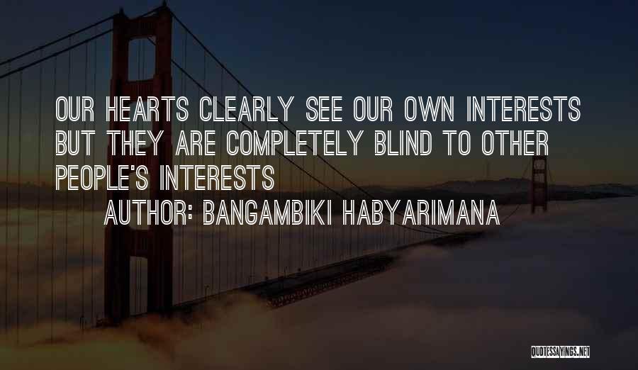 Egoistic Man Quotes By Bangambiki Habyarimana