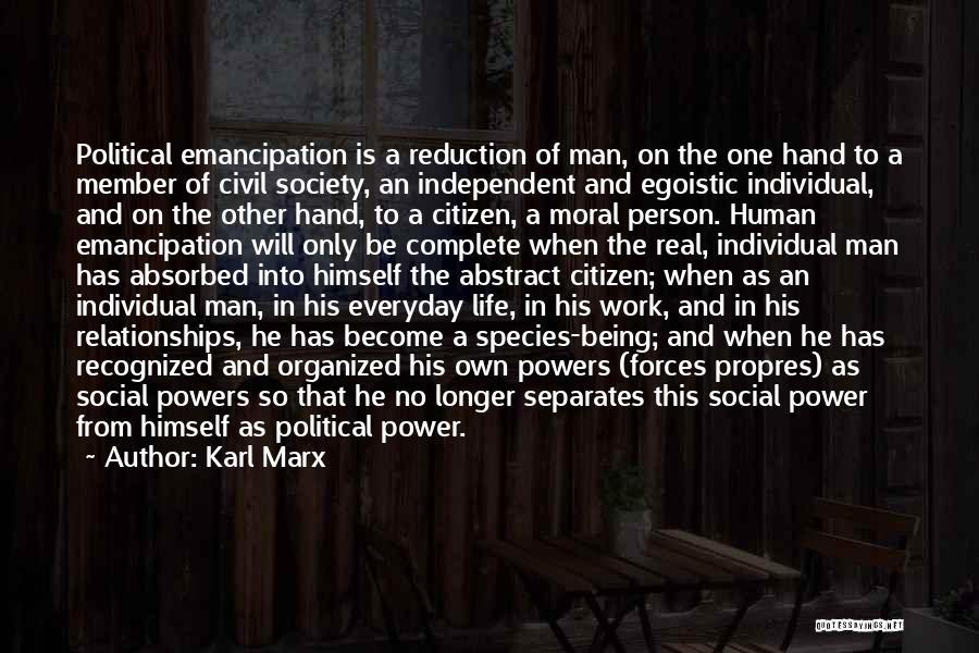 Egoistic Man Quotes By Karl Marx