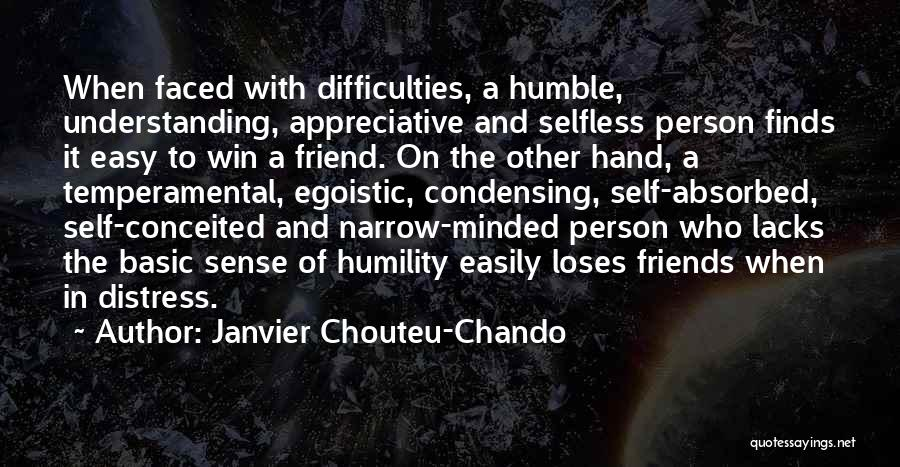 Egoistic Person Quotes By Janvier Chouteu-Chando