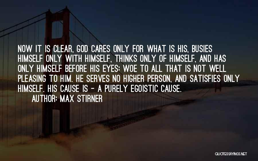 Egoistic Person Quotes By Max Stirner