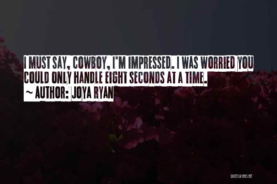 Eight Seconds Quotes By Joya Ryan