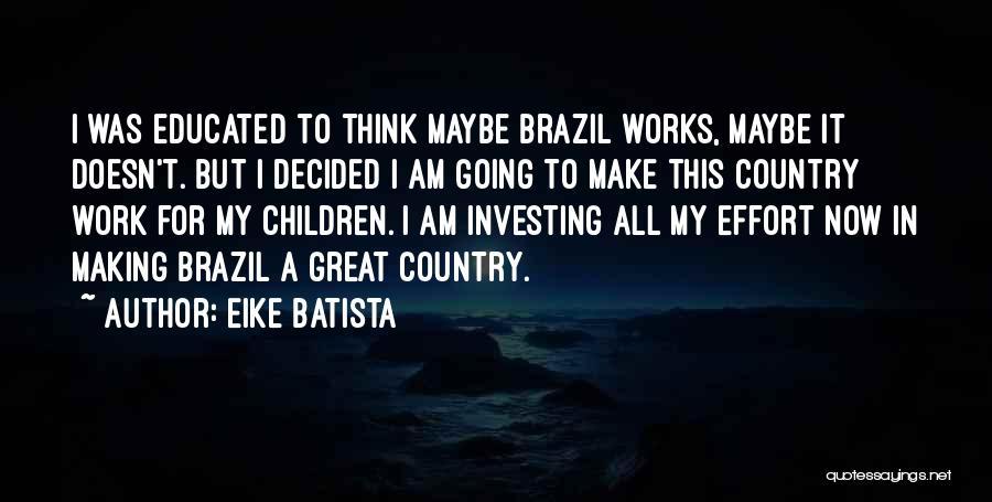 Eike Batista Quotes 1087018