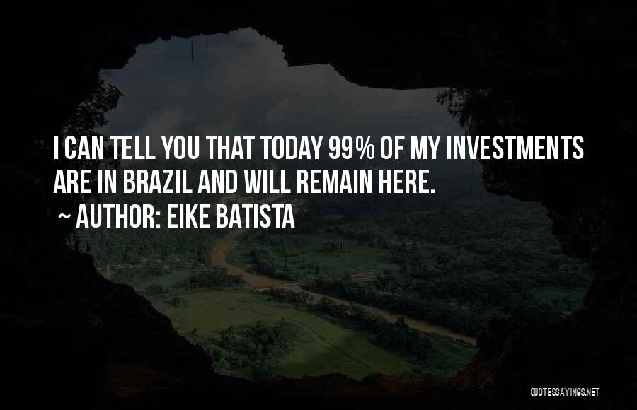 Eike Batista Quotes 2077342