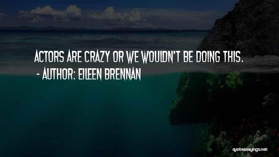 Eileen Brennan Quotes 89566