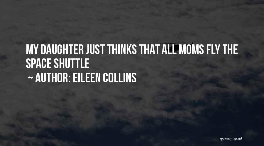 Eileen Collins Quotes 257294