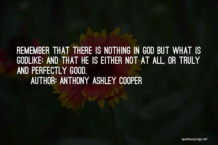 Either All Or Nothing Quotes By Anthony Ashley Cooper